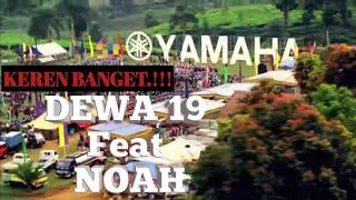 DEWA19 ft NOAH - Semakin Di Depan | Iklan Yamaha Menembus Langit