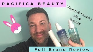 Pacifica Beauty Full Brand Focus & Review | Vegan & Cruelty Free Skincare & Body