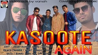 Kasoote again || full song || cover song by dream music ||