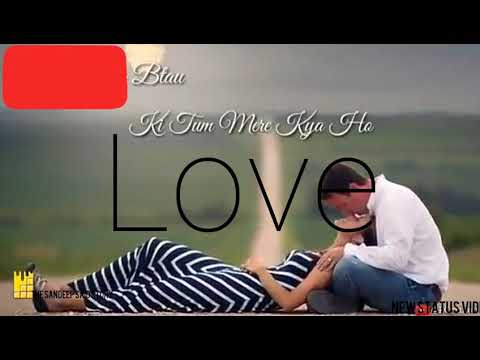 Tumhe Kya batau ki tum mere Kya ho  ( new WhatsApp status video ) Bollywood songs 2018