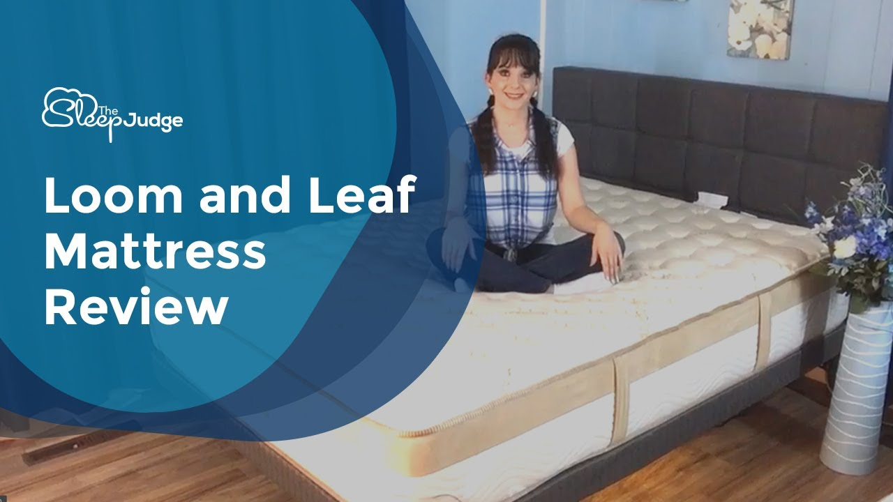 Loom And Leaf Mattress Review Youtube