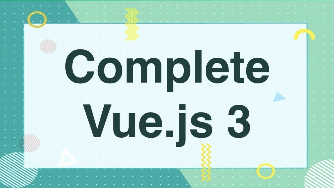 Complete Vue.js 3 Course [3/14]: Your First App