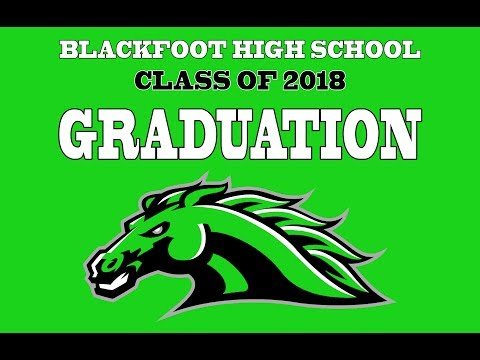 Blackfoot High School Graduation 2018