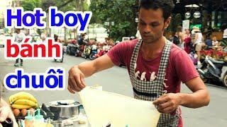 Đến Thái Lan ăn bánh chuối của hot boy nổi tiếng, nhìn thôi đã mê