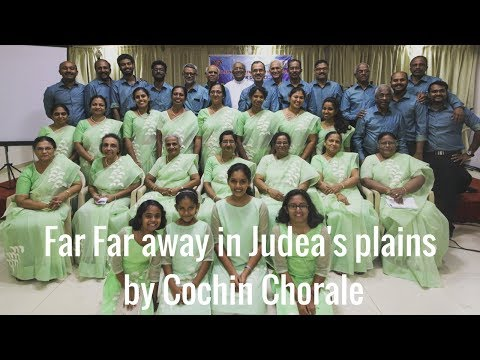 Far Far away in Judea's plains sung by Cochin Chorale