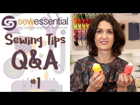 Sewing Tips Q&A #1 from Sew Essential