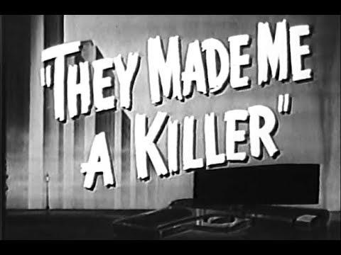 Film-Noir Crime, Drama, Movie - They Made Me A Killer (1946)