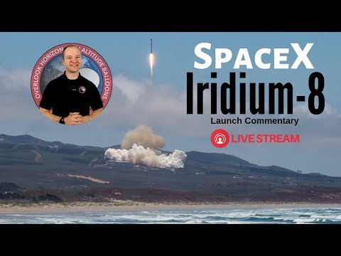#SpaceX Falcon 9 Iridium 8 Mission 🔴 Live Launch Commentary