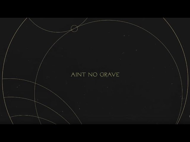Ain't No Grave | Without Words : Genesis