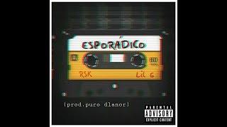 [12.23 MB] RSK X LIL G - ESPORÁDICO (FULL ALBUM)