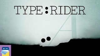 Type:Rider - iOS / Android Gameplay Walkthrough Part 1 (by ARTE Experience)