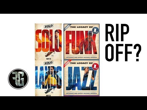 Did Disney Rip Off The 'Solo: A Star Wars Story' Posters?