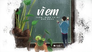 Vì Em - Tuấn ft. Minh Cà Ri, bạn Khoa「Lyrics Video」 #Chang
