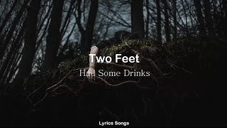 Скачать Two Feet Had Some Drinks Lyrics