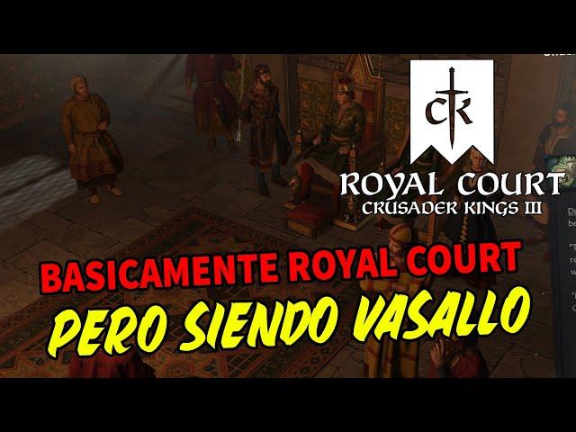 POV: Eres VASALLO en ROYAL COURT - DD sobre Duques y Peticiones CK3