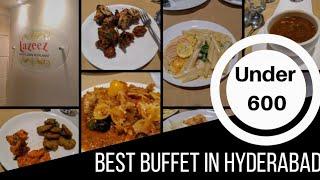 Best Buffet in Hyderabad under 600 | Lazeez Restaurant | Pet Puja Food and Travel