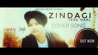 Zindagi Tere Naal | Amandeep Singh | New Song | Khan Saab - Pav Dharia | 2018 | Dream Room Studio