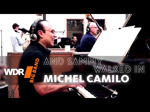 WDR Big Band feat. Michel Camilo - And Sammy Walked In | WDR