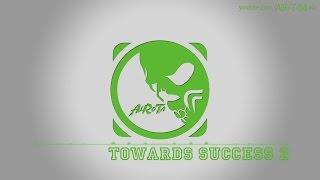 Towards Success 2 by Peter Sandberg - [Build Music]