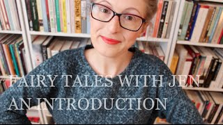 NEW SERIES: Fairy Tales with Jen | Introduction