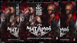 MC Ceja Ft Ñengo Flow - Los Matamos
