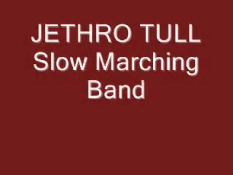 Slow Marching Band-Jethro Tull