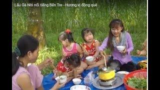 Lẩu Gà Nòi nổi tiếng Bến Tre - Hương vị đồng quê