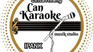Gambar cover Ipank - Cinta Hilang #Karaoke | Lirik