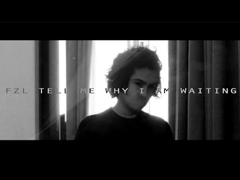 FZL - Tell me why I'm waiting (Feat. Shiloh) [Prod. FZL] (OFFICIAL MUSIC VIDEO)