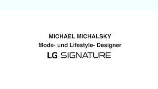 Michael Michalsky x LG SIGNATURE