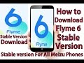 How To Install Flyme 6 Stable Version mp3