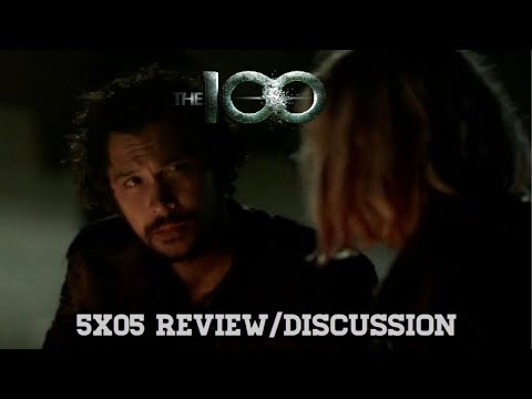 THE 100 5X05 REVIEW/DISCUSSION