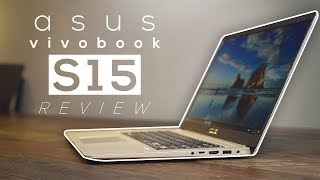 ASUS Vivobook S15 Review 2018! - A Great Ultrabook Under $900!