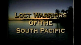 Lost Warriors of the South Pacific
