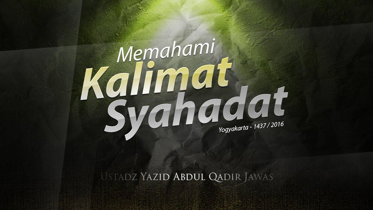 Syarah Rukun Islam: Syahadat