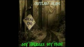 Download lagu OUTLAW SLIM MY STRUGGLE MY PAIN PT 2