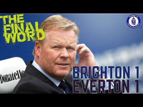 Brighton 1-1 Everton   The Final Word