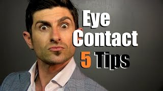 5 Eye Contact Tips | How To Communicate With Your Eyes