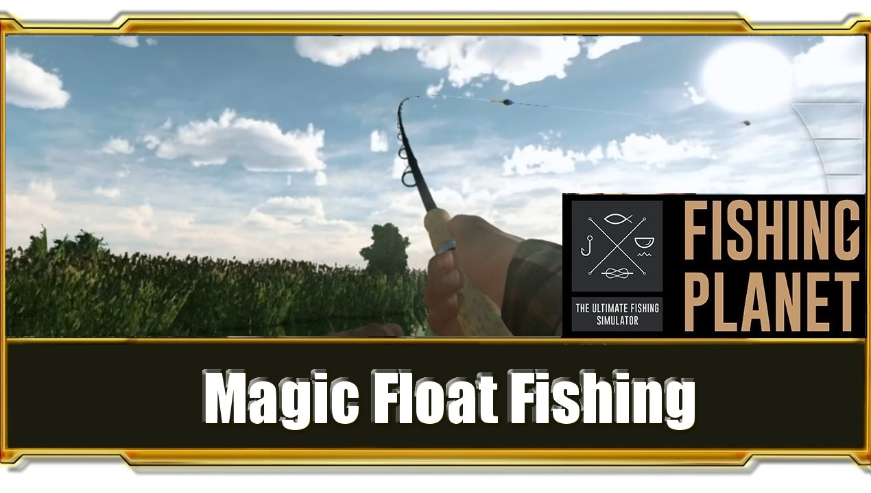 Fishing planet bug magic float fishing bugs in games for Fishing planet game