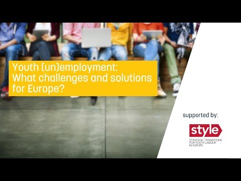 Youth (un)employment: What challenges and solutions for Europe?