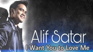 Alif Satar - I Want You To Love Me (lyric video)