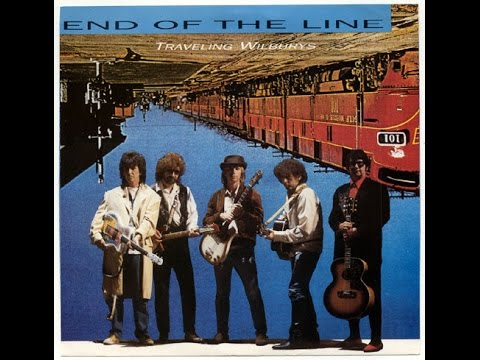 End Of The Line - Traveling Wilburys - 1080 - FULL EXTENDED VIDEO & AUDIO VERSION.