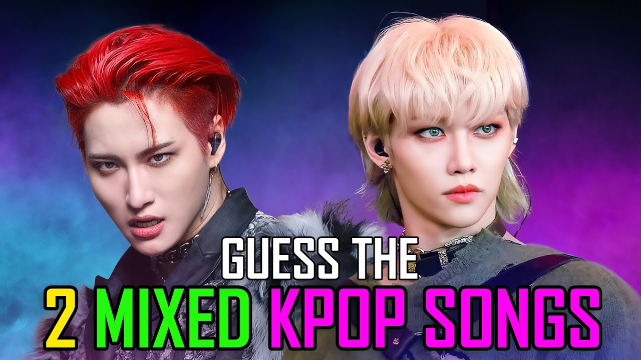 [KPOP GAME] CAN YOU GUESS THE 2 MIXED KPOP SONGS