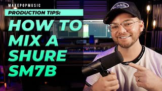 How To Mix A Shure SM7B | Make Pop Music