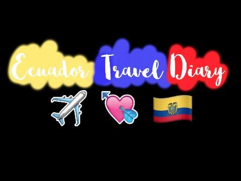 Ecuador Travel Diary 🇪🇨💞