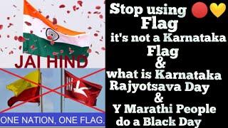 Y to Stop using Red & Yellow Flag as Karnataka Flag & What is Black Day & Karnataka Rajyotsava Day