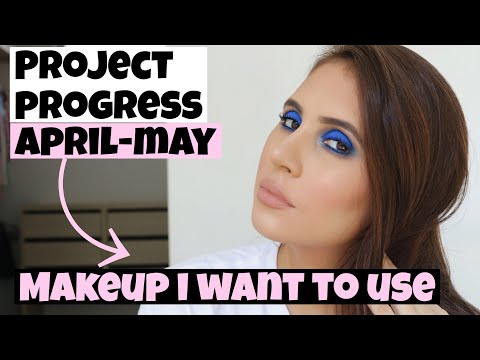 MAKEUP I WANT TO USE : APRIL PROJECT PROGRESS