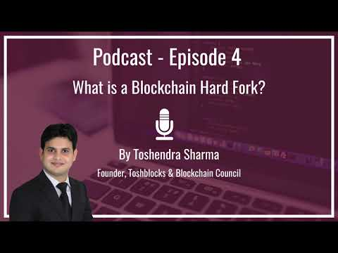 Episode - 4: What is Blockchain Hardfork?