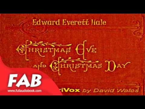 Christmas Eve and Christmas Day Full Audiobook by Edward Everett HALE by Single Author