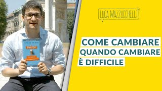 Come cambiare quando cambiare è difficile - Switch - LibroTerapia#09
